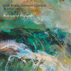 "CD album ""Humours of Highgate"" with John Blake, Lamond Gillespie and Mick Leahy."